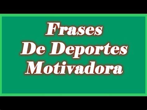 palabras de madrina de deportes frases de deporte motivadoras youtube