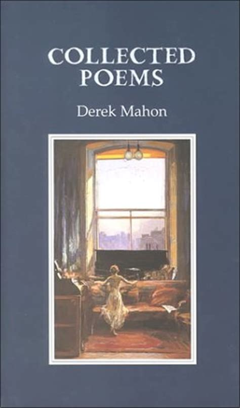 collected poems books collected poems by derek mahon reviews discussion