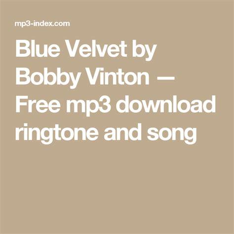 download mp3 album velvet blue velvet by bobby vinton free mp3 download ringtone