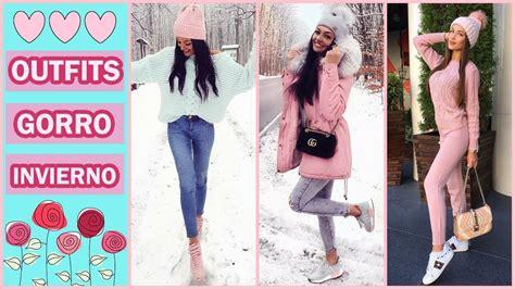 imagenes de outfits otoño invierno outfits con gorros mujer moda oto 209 o invierno 2017 2018
