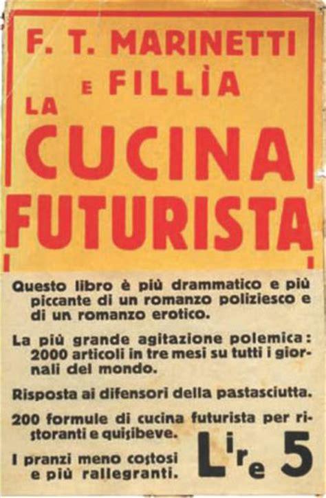 manifesto cucina futurista il manifesto della cucina futurista contro la