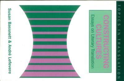 Thesis Literary Translation | constructing culture essays on literary translation
