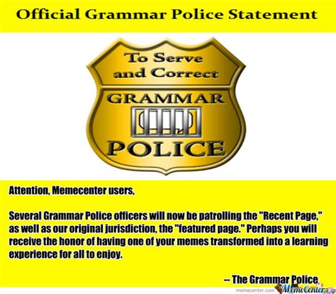 Grammar Police Meme - statement from the grammar police by thegrammarpolice