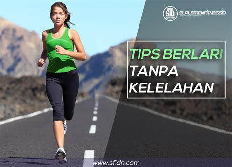 Kaos Diet Gagal tips olahraga lari tanpa merasa lelah