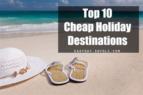 top  cheap holiday destinations easyday