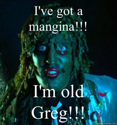Old Gregg Meme - i ve got a mangina i m old greg old gregg quickmeme