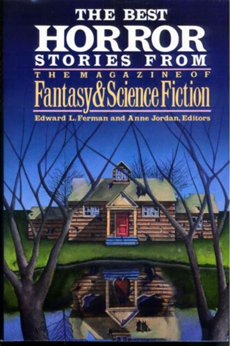 the best of science fiction publication the best horror stories from the magazine of