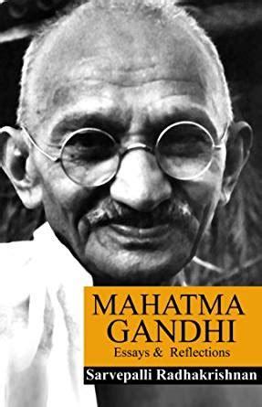 gandhi biography amazon mahatma gandhi essays and reflections ebook dr
