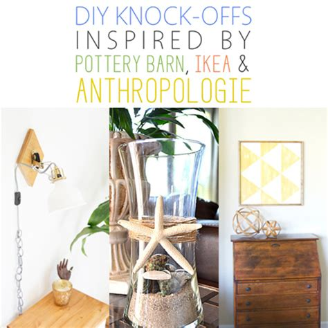 Knock Out Knock Offs by Diy Knock Offs Inspired By Pottery Barn Ikea And