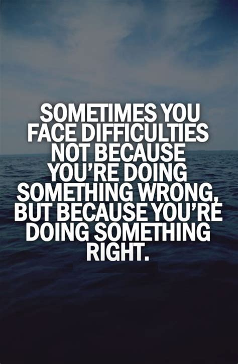 best positive quotes quote sometimes difficulties quotes like success