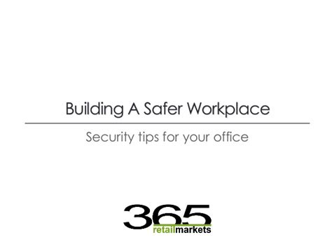 building a safer work place is a team effort security tips for a safer workplace