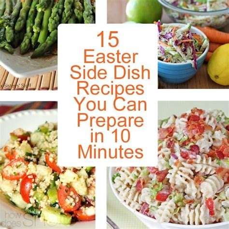 easter side dishes 15 easter side dish recipes you can prepare in 10 minutes