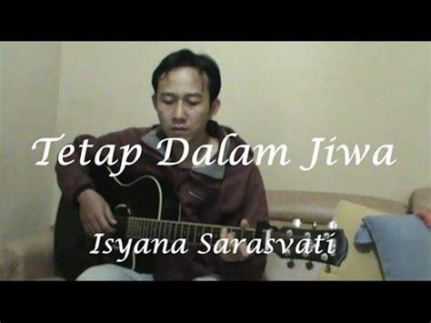 tutorial fingerstyle tetap dalam jiwa isyana sarasvati tetap dalam jiwa gitar fingerstyle