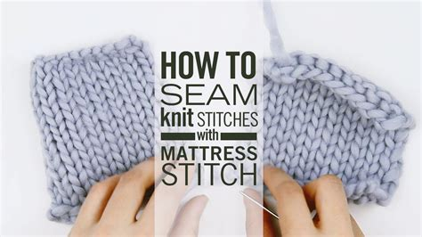 How To Do Mattress Stitch In Knitting how to seam knit stitches with mattress stitch
