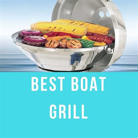 best boat grill best boat grill top bbq grills picks for 2018