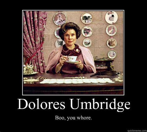 Do You Boo Boo Meme - dolores umbridge boo you whore random poster