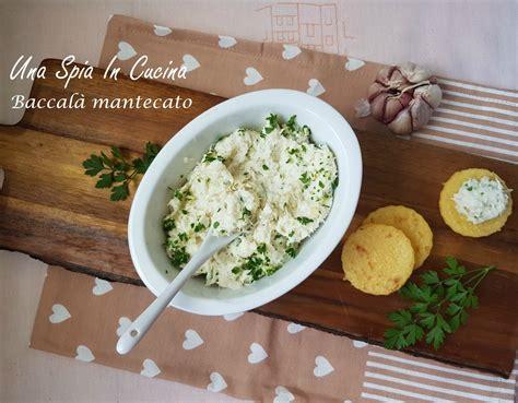 baccal 224 mantecato ricetta veneta una spia in cucina