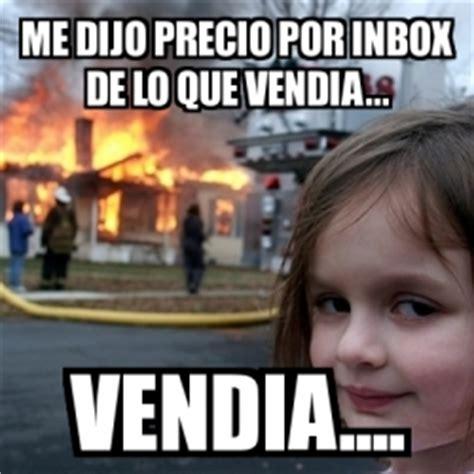 Inbox Meme - meme disaster girl me dijo precio por inbox de lo que