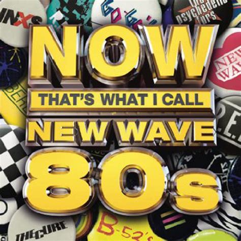 nouvelle vague best of various artists now that s what i call new wave 80s