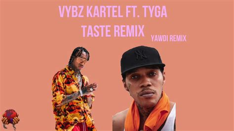 tyga taste remix soundcloud vybz kartel taste remix youtube
