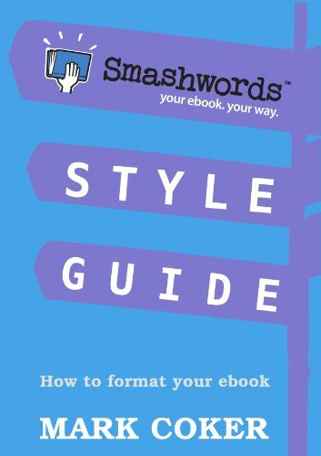 how to format an epub smashwords style guide how to format your ebook