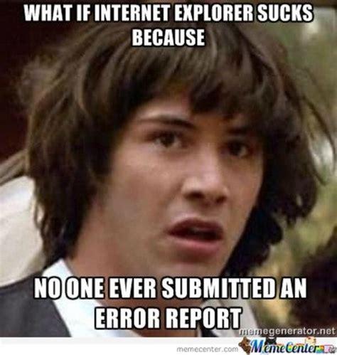 Know Your Internet Meme - image 268823 internet explorer know your meme