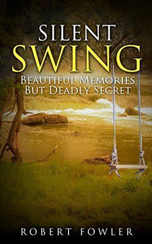 swing quotes goodreads silent swing beautiful memories but deadly secret by
