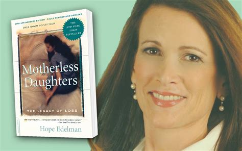 marina motherless hope edelman and 20 years of motherless daughters tears