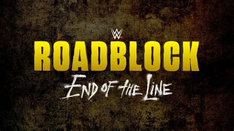 Watch Wwe Road Block End Line 18 12 2016 Full Movie Watch Wwe Roadblock End Of The Line 2016 12 18 16 18th December 2016
