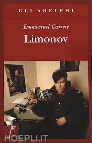 libreria adelphi limonov carrere emmanuel adelphi libro hoepli it