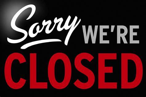 sorry were closed sign bethlehem baptist church