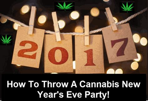new year is based on how to throw a cannabis based new year s