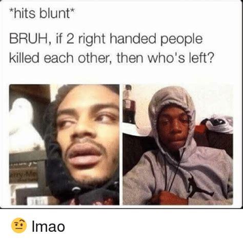 blunt best of 25 best memes about blunt blunt memes
