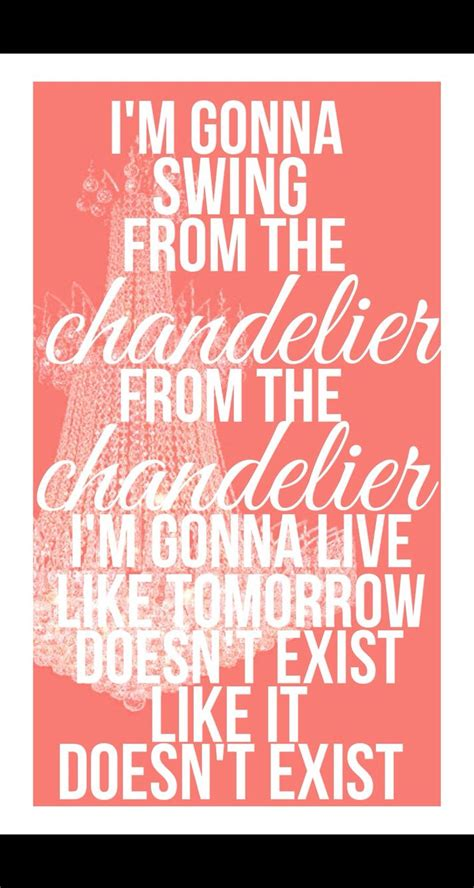 Lyrics To Chandelier By Sia 1000 Ideas About Chandelier Lyrics On Chandelier By Sia Elastic And Songs By Sia