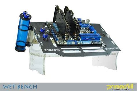 primochill wet bench primochill pre production wet bench h ard forum