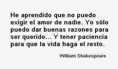 imagenes con frases de amor de william shakespeare he aprendido que no puedo exigir el amor de nadie