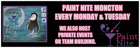 paint nite moncton home brasserie igloo beverage room