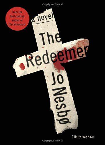 the redeemer harry hole 1784703176 the redeemer a harry hole novel av jo nesbo