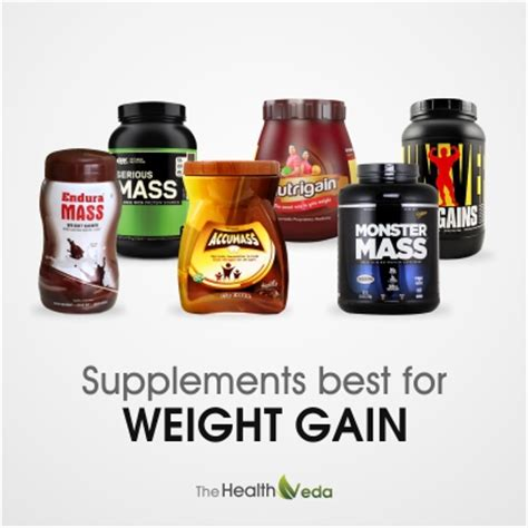 a supplement to gain weight how to choose best weight gain product the health veda
