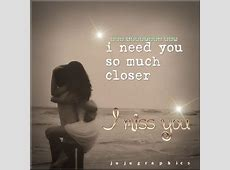 I need you so much closer 1 - Graphics, quotes, comments ... Instagram Quotes About Love