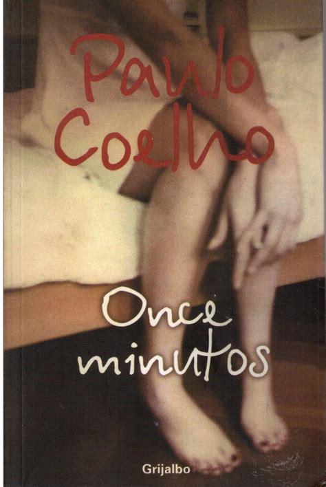 libro 11 minutos de paulo coelho para leer once minutos el mejor libro paulo cohelo libros books books to read y my books