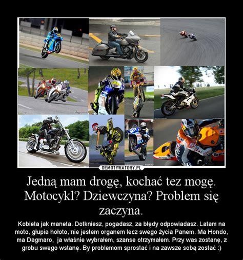 Dzied Matki Jedną Mam Drogę Kochać Tez Mogę Motocykl Dziewczyna