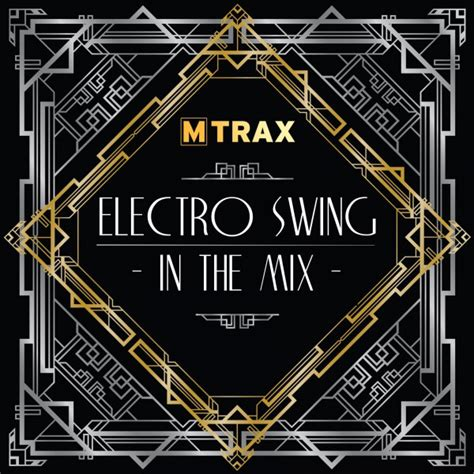 electro swing electro swing in the mix mtrax aeromix mp3