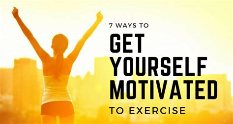 7 Best Ways To Get A To Like You by 7 Ways To Get Yourself Motivated To Exercise Awesome Gears