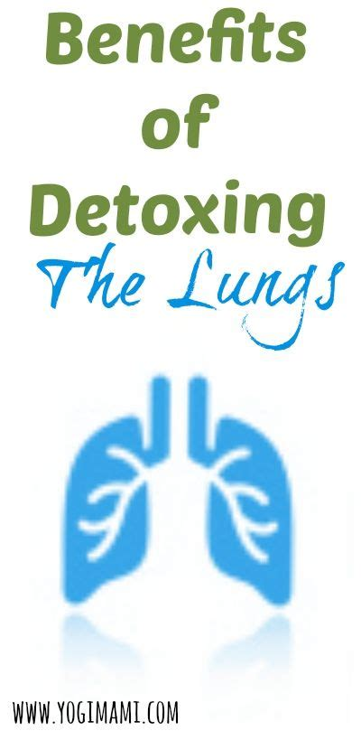 Benefits Of Detoxing by Detoxing The Is Important And Our Lungs Are No