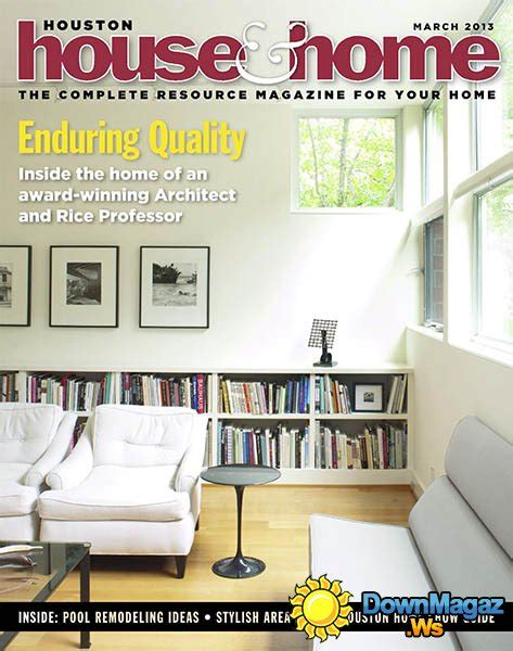 houston home design magazine houston house home march 2013 187 download pdf magazines