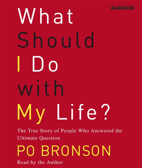 what should i do with my life the true story of people who answered the ultimate question ebook what should i do with my life audiobook by po bronson