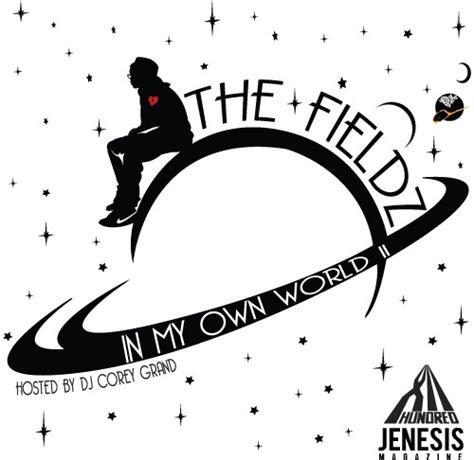 My Own World 2 the fieldz in my own world ii dj corey grand