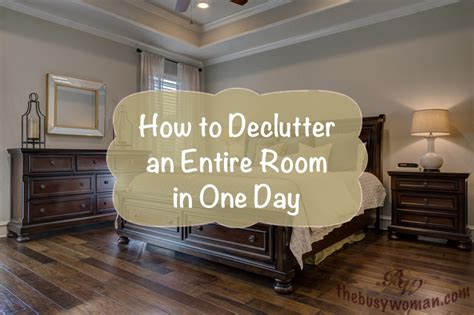 how to declutter a room how to declutter an entire room in one day decluttering series 8 the busy