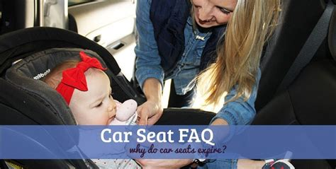 how do car seats expire faq why do car seats expire momtricks
